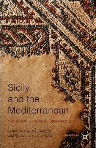 Sicily and the Mediterranean: Migration, Exchange, Reinvention
