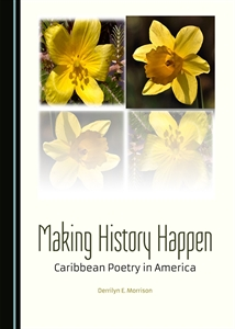 Making History Happen: Caribbean Poetry in America