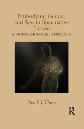 Embodying Gender and Age in Speculative Fiction: A Biopsychosocial Approach