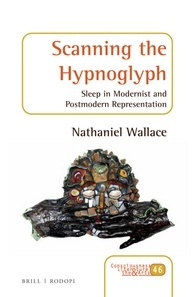 Scanning the Hypnoglyph: Sleep in Modernist and Postmodern Representation