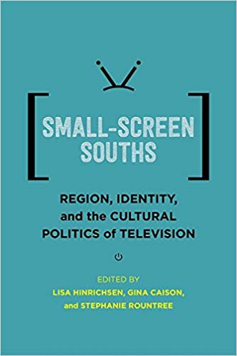 book cover - Small-Screen Souths