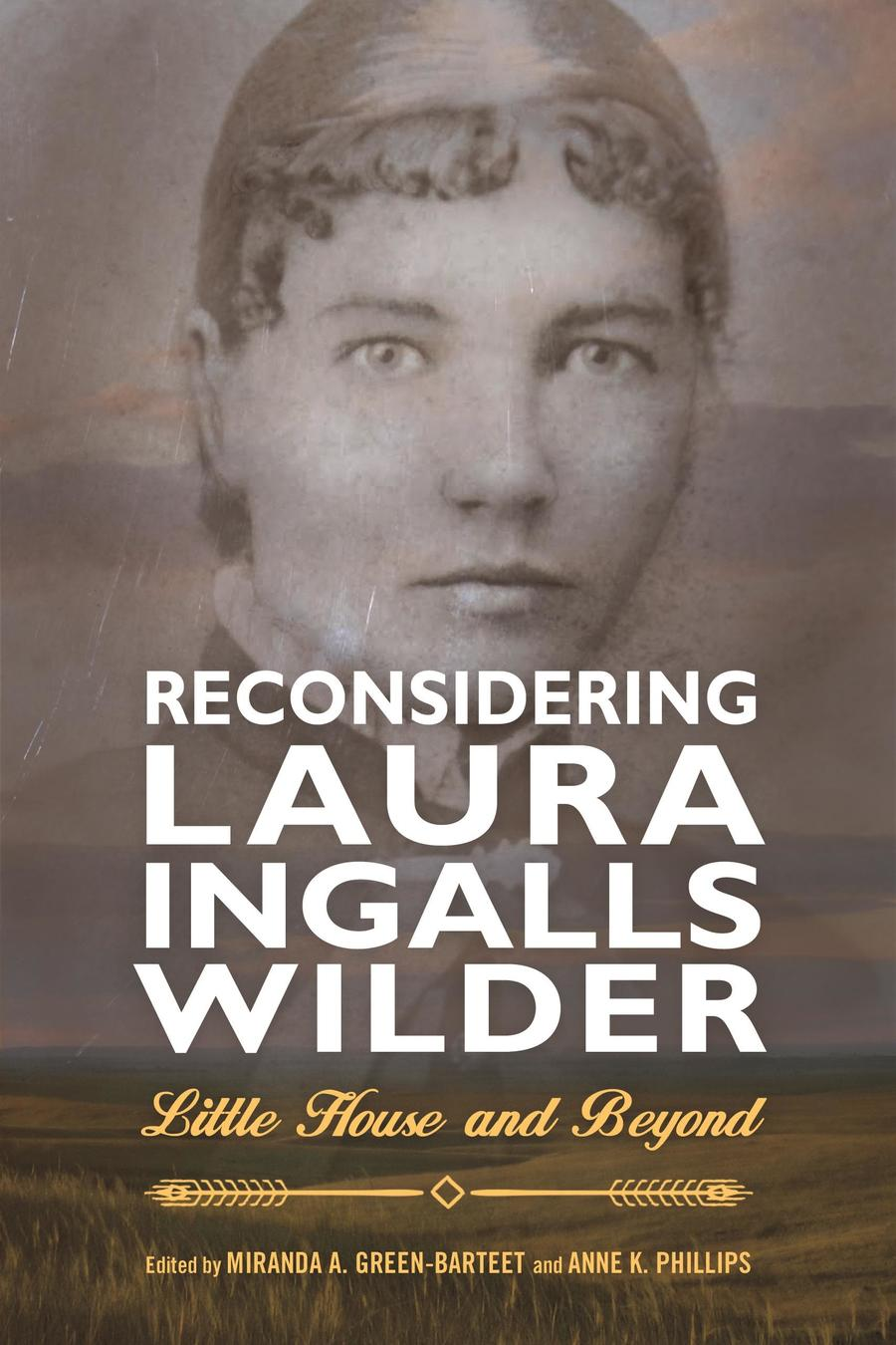 Cover of Green-Barteet & Phillips's Reconsidering Laura Ingalls Wilder