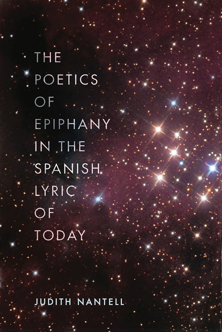 Cover of Nantell's The Poetics of Epiphany in the Spanish Lyric of Today