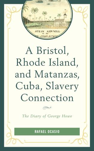 Cover of Ocasio's A Bristol, Rhode Island, and Matanzas, Cuba, Slavery Connection